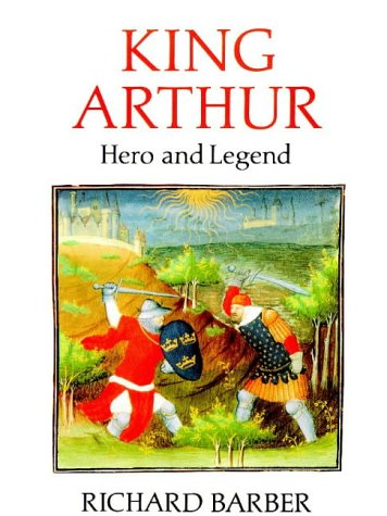 9780851154190: King Arthur: Hero and Legend