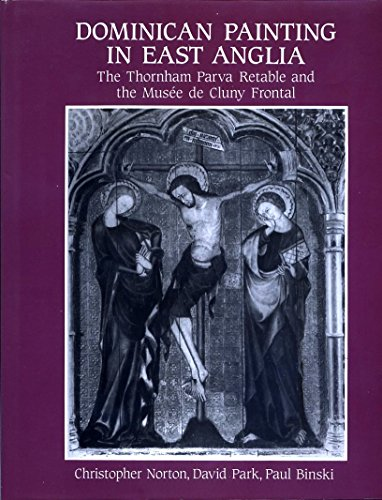 9780851154244: Dominican Painting in East Anglia: The Thornham Parva Retable and the Musee De Cluny Frontal