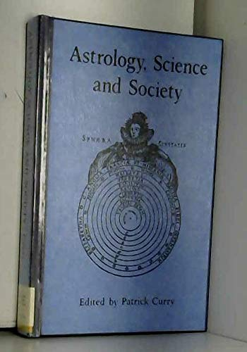 9780851154596: Astrology, Science and Society: Historical Essays