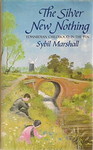 9780851154619: The Silver New Nothing: Edwardian Childhood in the Fen