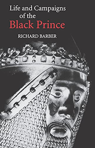9780851154695: The Life and Campaigns of the Black Prince: from contemporary letters, diaries and chronicles, including Chandos Herald's Life of the Black Prince