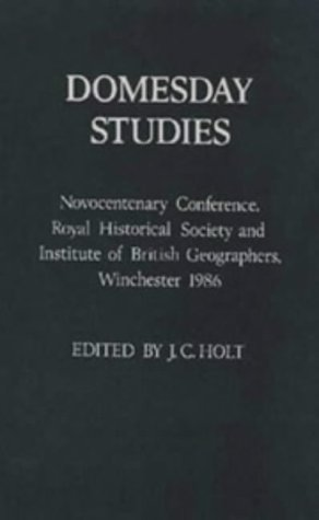 9780851154770: Domesday Studies: Papers read at the Novocentenary Conference of the Royal Historical Society and the Institute of British Geographers, Winchester, 1986