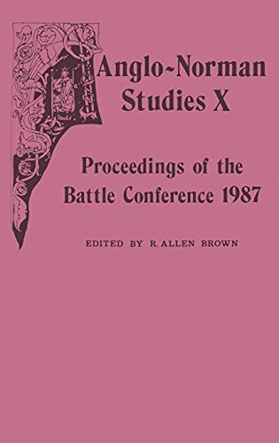 Anglo-Norman Studies X: Proceedings of the Battle Conference 1987