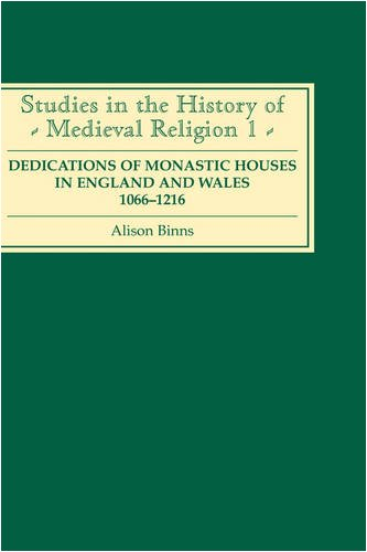 Dedications of Monastic Houses in England and: Binns, Alison