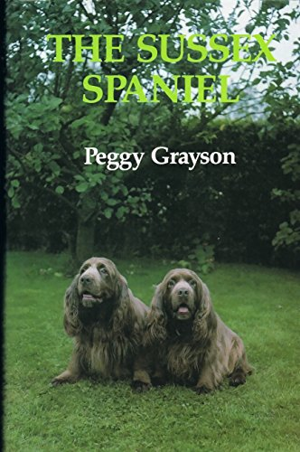 The Sussex Spaniel (9780851155289) by Peggy Grayson