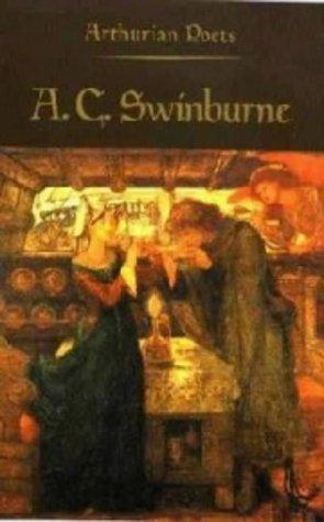 9780851155463: Arthurian Poets: Algernon Charles Swinburne