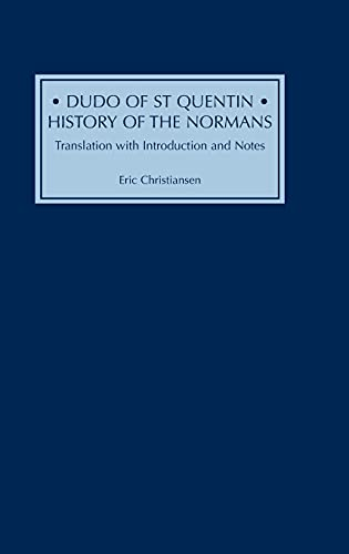 9780851155524: Dudo of St Quentin: History of the Normans: Translation with Introduction and Notes