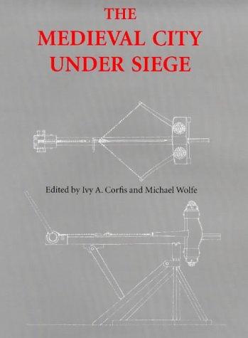 9780851155616: The Medieval City Under Siege