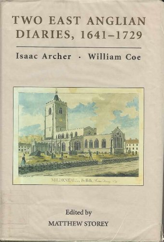 9780851155647: Two East Anglian Diaries, 1641-1729: Isaac Archer and William Coe