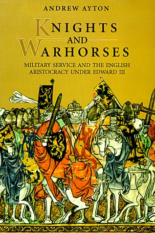 9780851155685: Knights and Warhorses: Military Service and the English Aristocracy Under Edward III
