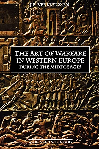 9780851155708: The Art of Warfare in Western Europe During the Middle Ages from the Eighth Century: 3 (Warfare in History)