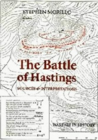 9780851155937: The Battle of Hastings: Sources and Interpretations (Warfare in History)