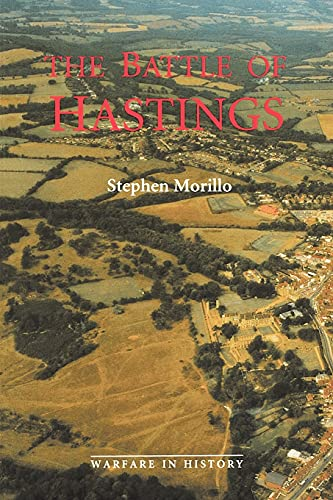 The Battle of Hastings: Sources and Interpretations: Stephen Morillo