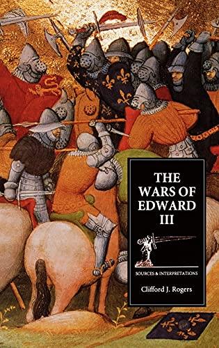 9780851156460: The Wars of Edward III: Sources and Interpretations (Warfare in History)