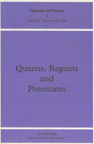 9780851156491: Queens, Regents and Potentates (Women of Power)