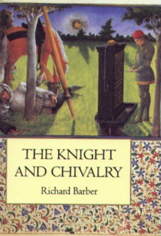 9780851156637: The Knight and Chivalry: Revised edition