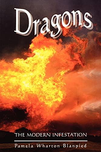 Dragons: The Modern Infestation: Blanpied, Pamela Wharton