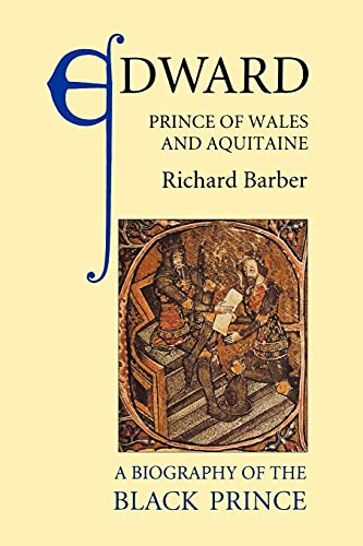 9780851156866: Edward, Prince of Wales and Aquitaine: A Biography of the Black Prince (0)
