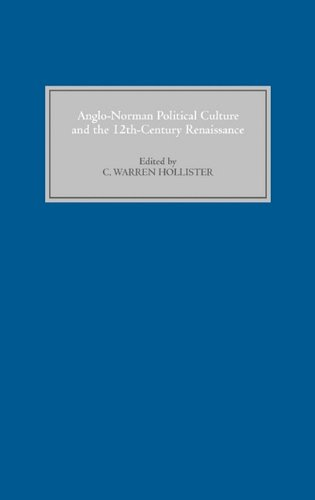 9780851156910: Anglo-Norman Political Culture and the Twelfth Century Renaissance: Proceedings of the Borchard Conference on Anglo-Norman History, 1995