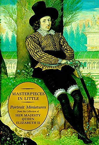 9780851156941: Masterpieces in Little: Portrait Miniatures from the Collection of Her Majesty Queen Elizabeth II