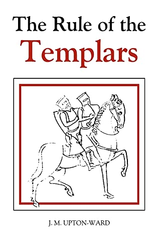 9780851157016: The Rule of the Templars: The French Text of the Rule of the Order of the Knights Templar (Studies in the History of Medieval Religion)