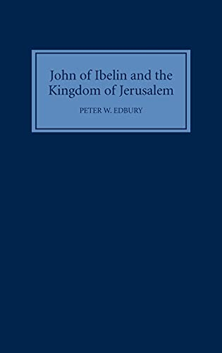 9780851157030: John of Ibelin and the Kingdom of Jerusalem
