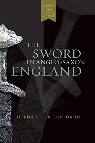 9780851157160: The Sword in Anglo-Saxon England: Its Archaeology and Literature