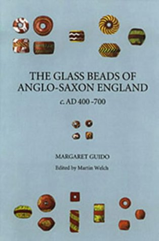 9780851157184: The Glass Beads of Anglo-Saxon England C.Ad 400-700: A Preliminary Visual Classification of the More Definitive and Diagnostic Types