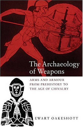 9780851157382: The Archaeology of Weapons: Arms and Armour from Prehistory to the Age of Chivalry