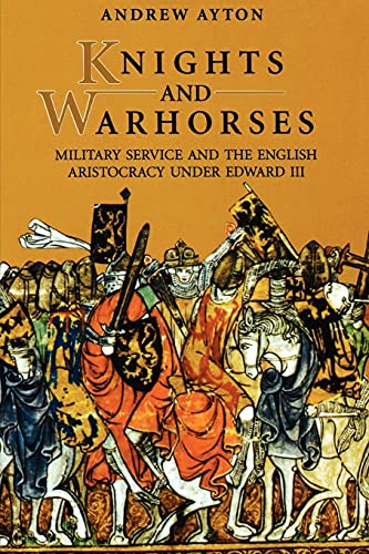 9780851157399: Knights and Warhorses: Military Service and the English Aristocracy under Edward III