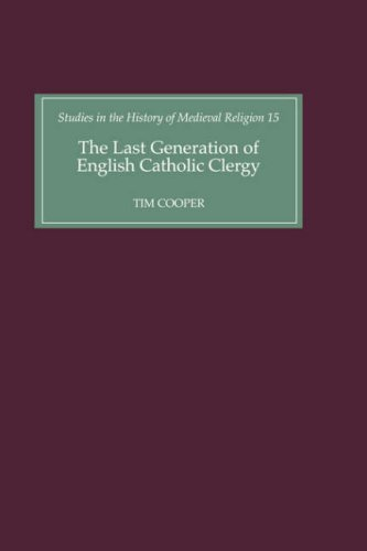 9780851157528: The Last Generation of English Catholic Clergy: Parish Priests in the Diocese of Coventry and Lichfield in the Early Sixteenth Century (Studies in the History of Medieval Religion)