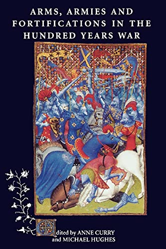 Arms, Armies and Fortifications in the Hundred Years War