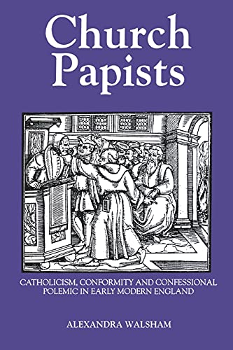 9780851157573: Church Papists: Catholicism, Conformity and Confessional Polemic in Early Modern England