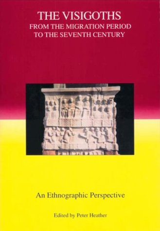THE VISIGOTHS FROM THE MIGRATION PERIOD TO THE SEVENTH CENTURY An Ethnographic Perspective