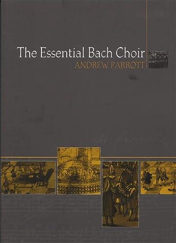 9780851157863: The Essential Bach Choir