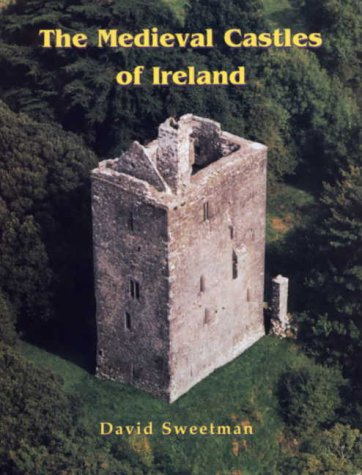 The Medieval Castles of Ireland.