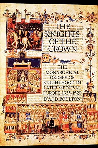 9780851157955: The Knights of the Crown: The Monarchical Orders of Knighthood in Later Medieval Europe 1325-1520