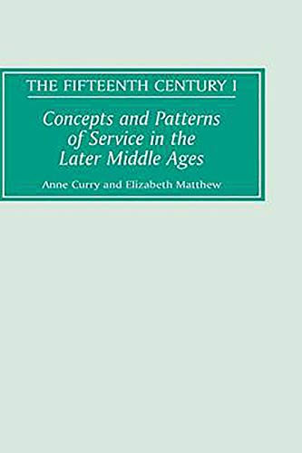 Concepts and Patterns of Service in the Later Middle Ages: Anne Curry