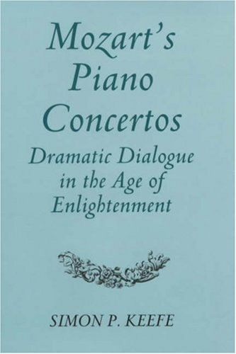 9780851158341: Mozart's Piano Concertos: Dramatic Dialogue in the Age of Enlightenment