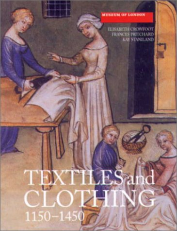 9780851158402: Textiles and Clothing : Medieval Finds from Excavations in London, c.1150-c.1450