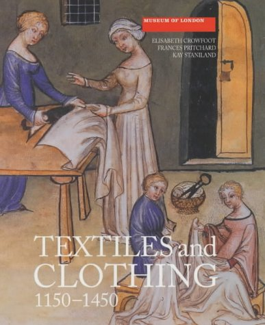 9780851158402: Textiles and Clothing, c.1150-c.1450: Finds from Medieval Excavations in London (Medieval Finds from Excavations in London)