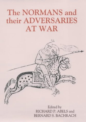 9780851158471: The Normans and Their Adversaries at War: Essays in Memory of C. Warren Hollister