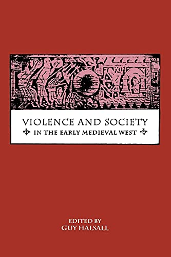 9780851158495: Violence and Society in the Early Medieval West