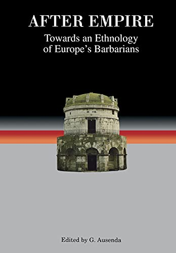 9780851158532: After Empire: Towards an Ethnology of Europe's Barbarians (Studies in Historical Archaeoethnology)
