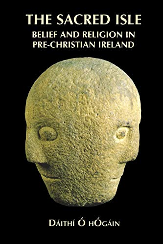 9780851158563: The Sacred Isle: Belief and Religion in Pre-Christian Ireland