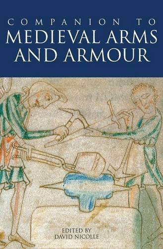 9780851158723: A Companion to Medieval Arms and Armour