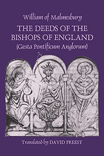 The Deeds of the Bishops of England (Gesta Pontificum Anglorum) by William of Malmesbury: William ...
