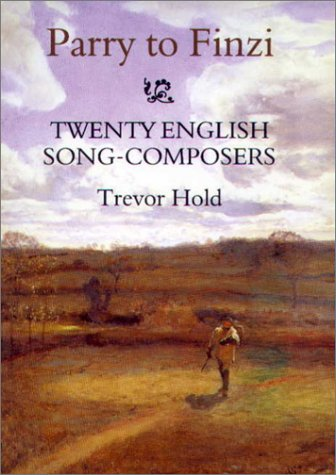 9780851158877: Parry to Finzi: Twenty English Song-Composers (Music)