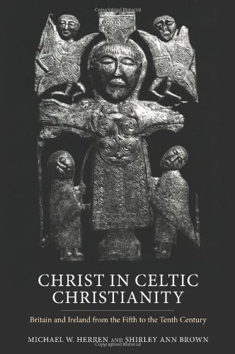9780851158891: Christ in Celtic Christianity: Britain and Ireland from the Fifth to the Tenth Century (Studies in Celtic History)