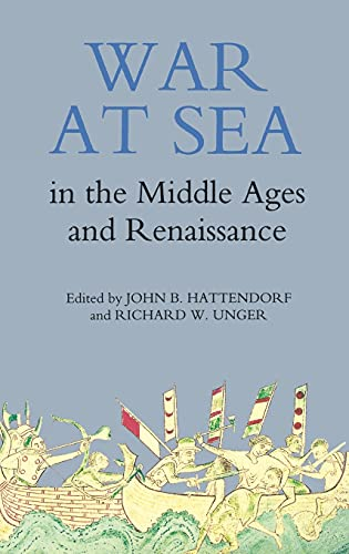 9780851159034: War at Sea in the Middle Ages and the Renaissance